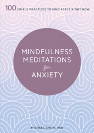 Mindfulness Meditations for Anxiety: 100 Simple Practices to Find Peace Right Now PDF Download