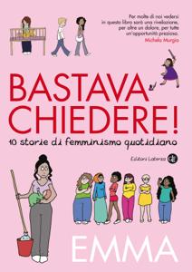 Bastava chiedere! 10 storie di femminismo quotidiano Copertina del libro
