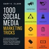 1000 Social Media Marketing Tricks in 2019: Viral Advertising and Personal Brand Secrets to Grow Your Business with YouTube, Facebook, Instagram - Become an Influencer with Over One Million Followers