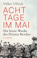 Volker Ullrich - Acht Tage im Mai artwork