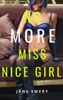 No More Miss Nice Girl