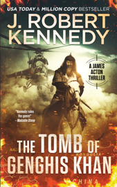 The Tomb of Genghis Khan - J. Robert Kennedy book summary