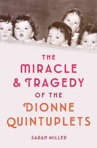 The Miracle & Tragedy of the Dionne Quintuplets PDF Download