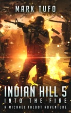 Indian Hill 5: Into The Fire:
