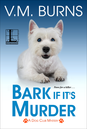 Bark If It's Murder - V.M. Burns