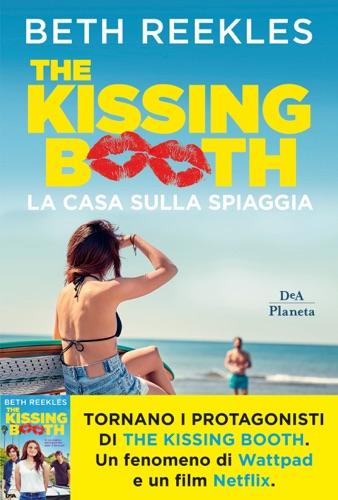 Beth Reekles - The kissing booth. La casa sulla spiaggia