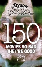 Trends Of Terror 2019: 150 Movies So Bad They're Good