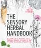 The Sensory Herbal Handbook