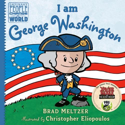 Brad Meltzer & Christopher Eliopoulos - I am George Washington