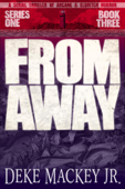 From Away - Series One, Book Three: a Serial Thriller of Arcane and Eldritch Horror
