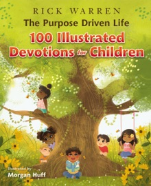 The Purpose Driven Life 100 Illustrated Devotions for Children PDF Download