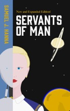 Servants Of Man: Expanded Edition