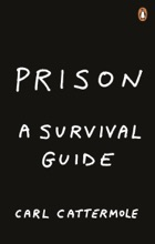 Prison: A Survival Guide