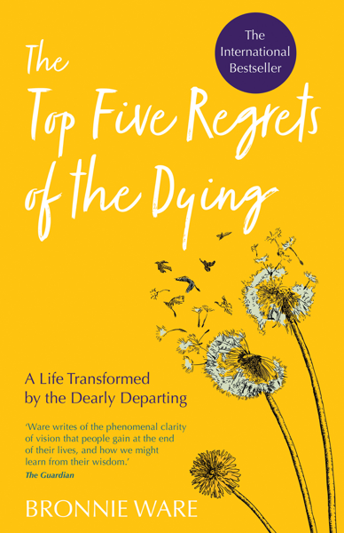 Top Five Regrets of the Dying por Bronnie Ware