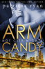 Arm Candy - Patricia Ryan