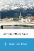 Auvergne-Rhône-Alpes - Guide Clin d'Oeil