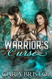 Warrior's Curse - Cara Bristol by  Cara Bristol PDF Download