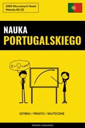 Download and Read Online Nauka Portugalskiego - Szybko / Prosto / Skutecznie