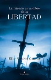 Download La miseria en nombre de la libertad