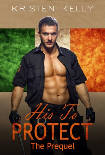 His To Protect Sequel - Kristen Kelly - Kristen Kelly