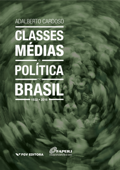 Classes médias e política no Brasil: 1922-2016 Book Cover