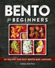 Chika Ravitch - Bento for Beginners: 60 Recipes for Easy Bento Box Lunches artwork