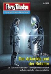 Perry Rhodan 3030: Der Arkonide und der Roboter