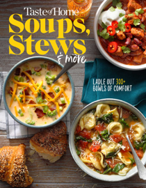 Taste of Home Soups, Stews and More