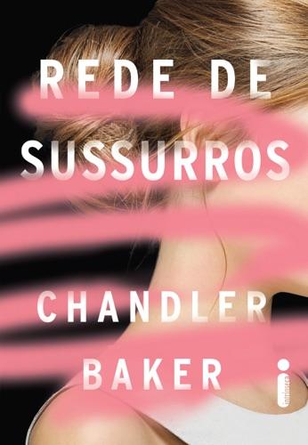 Chandler Baker - Rede De Sussurros:  Um thriller feminista da era #MeToo