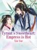 Tyrant's Sweetheart: Empress Is Hot