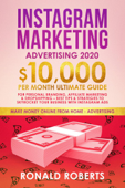 Instagram Marketing Advertising: 10,000/month ultimate Guide for Personal Branding, Affiliate Marketing & Dropshipping – Best Tips & Strategies to skyrocket your Business with Instagram ADS