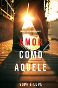 Amor Como Aquele (Crônicas Românticas—Livro 2)