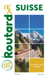 Guide du Routard Suisse 2020/21