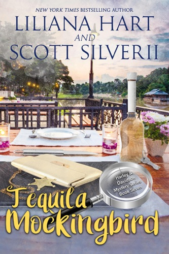 Liliana Hart & Scott Silverii - Tequila Mockingbird (Book 7)