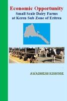 Economic Opportunity Small Scale Dairy Farms at Keren Sub Zone of Eritrea