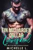 Ein Milliarden Dollar Liebesdeal - Michelle L.