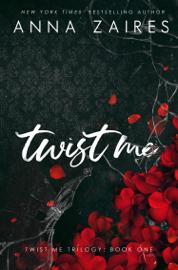 Twist Me (Twist Me #1) book