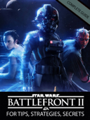 Star Wars Battlefront II Game Guide, Best Strategies and Walkthrough