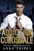 Download and Read Online Addiction colossale