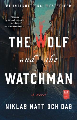Niklas Natt och Dag - The Wolf and the Watchman