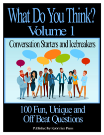 What Do You Think? Volume 1: