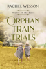 Rachel Wesson - Orphan Train Trials  artwork