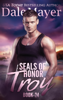 Dale Mayer - SEALs of Honor: Troy  artwork