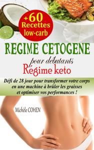 Régime cétogène pour débutants : Défi de 28 jour pour transformer votre corps en une machine à brûler les graisses et optimiser vos performances + 60 recettes low-carb (Régime keto) Couverture de livre