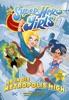 DC Super Hero Girls - Ab In Die Metropolis High