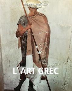 L'art grec by Elie Faure & Klaus H. Carl