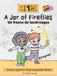 A Jar of Fireflies: English Spanish Dual Language Books for Kids