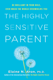 The Highly Sensitive Parent