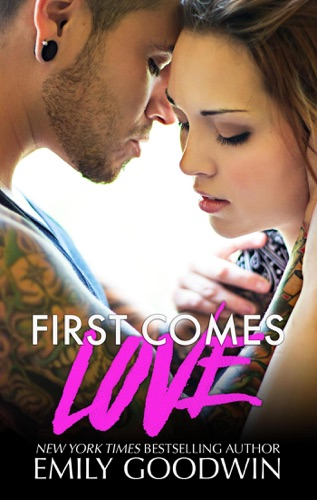 First Comes Love - Emily Goodwin - Emily Goodwin