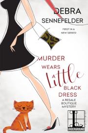Murder Wears a Little Black Dress - Debra Sennefelder book summary